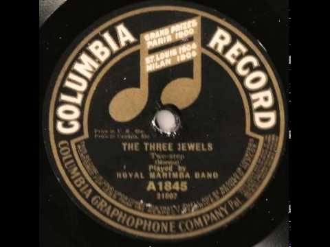 """The Three Jewels"" - The Royal Marimba Band (1915 Columbia)"