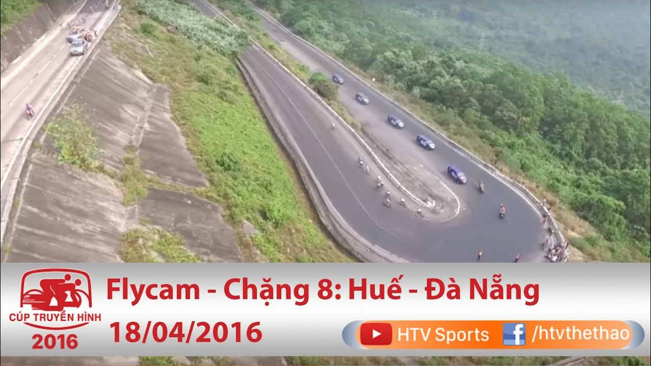 Cúp truyền hình 2016 | Flycam | Chặng 8: Tp.Huế  - Tp. Đà Nẵng | 18/04/2016