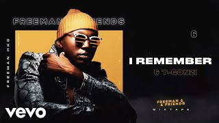 Freeman HKD, TI Gonzi - I Remember (Official Audio)