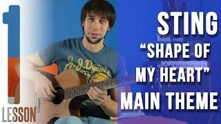 Sting - Shape Of My Heart - Guitar lesson #1/4 (MAIN THEME) | -= MuzClass =- by Pavel Stepanov