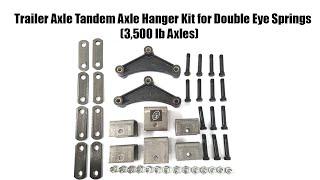 Trailer Axle Tandem Axle Hanger Kit for Double Eye Springs (3,500 lb Axles)