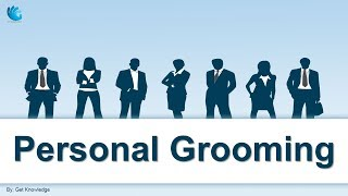 Personal Grooming (Male/Female) | Self Management Skills
