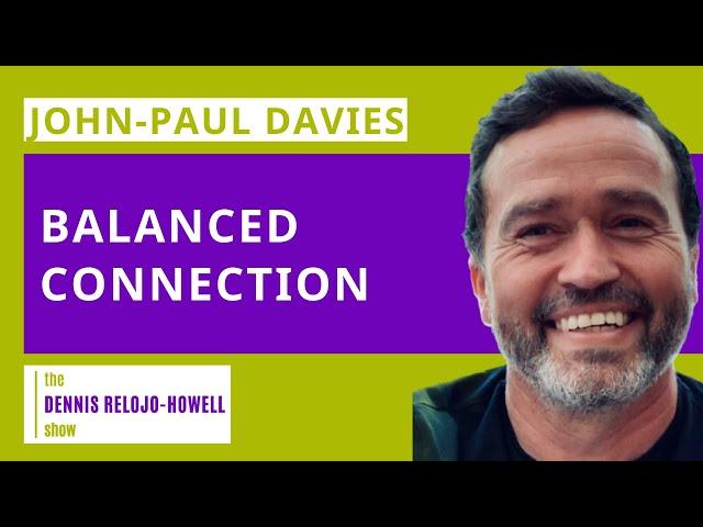 John-Paul Davies: Balanced Connection