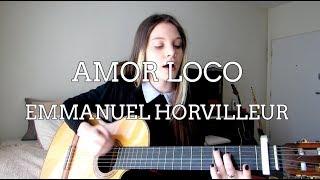 AMOR LOCO - EMMANUEL HORVILLEUR
