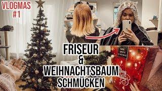 Neue Haare, Weihnachtsbaum aufstellen, krank werden VLOGMAS#1 I Meggyxoxo