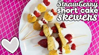 Strawberry Shortcake Kabobs | VALENTINE'S DAY | The Starving Chef