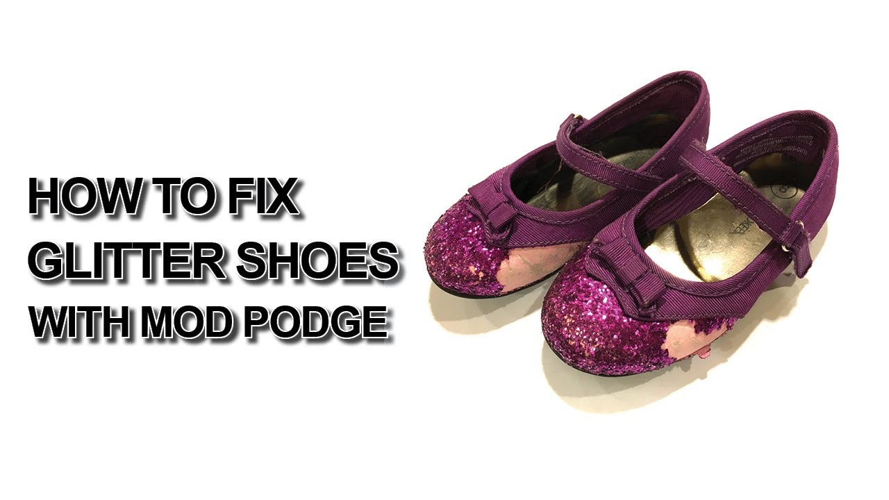 Fix A Glitter Shoe With Mod Podge