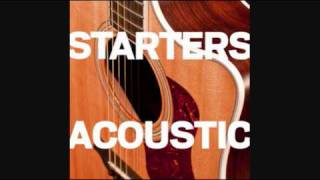 Starters - Might As Well Be Dead Acoustic