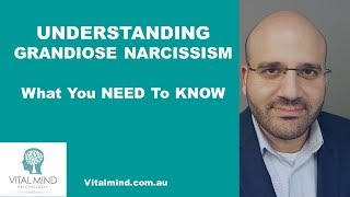 Understanding Overt/Grandiose Narcissism - What You Need To Know