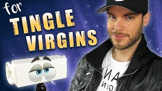 ASMR for Tingle Virgins | Triggered for the very first time
