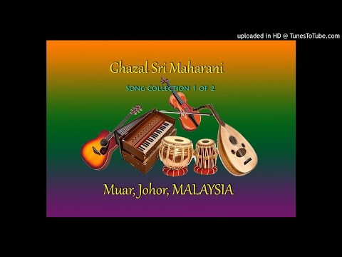 Ghazal Sri Maharani  Muar - Song Collection 1 Of 2