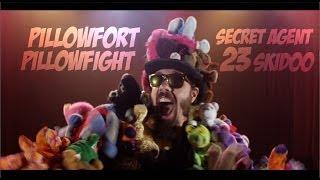 Secret Agent 23 Skidoo - PILLOW FORT PILLOW FIGHT (Official Video)