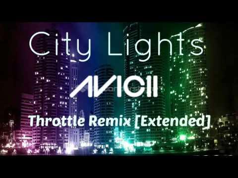Avicii - City Lights (Throttle Remix) [Extended Version]