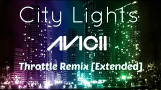 Avicii - City Lights (Throttle Remix) [Extended]