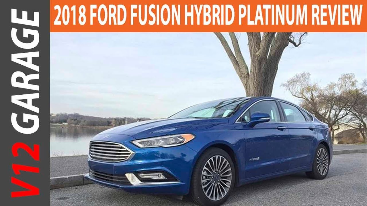 2018 Ford Fusion Hybrid Platinum Review