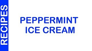 Peppermint Ice Cream | EASY TO LEARN | QUICK RECIPES