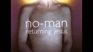 no-man: returning jesus (2001). full album