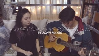 You're Gonna Live Forever In Me - John Mayer (Cover by Natasha Elle ft. Umar Sirhan)