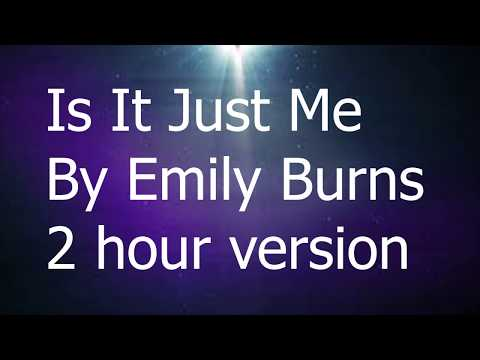 Is It Just Me By Emily Burns 2 Hour Version