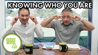 Knowing Who You Are - WakeUP Daily Bible Study - 11-27-19