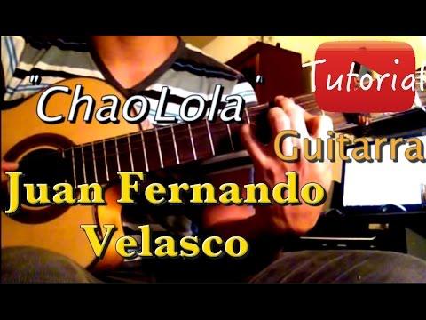 Tutorial de Chao Lola - Juan Fernando Velasco