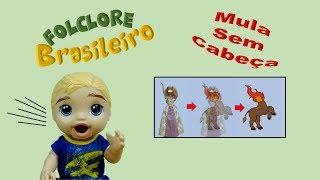 Mula sem Cabeça! Personagem do Folclore Brasileiro! Pedrinho Baby Alive menino Boy