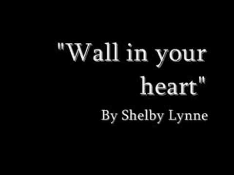 """Wall in your heart"" Shelby Lynne (with lyrics)"