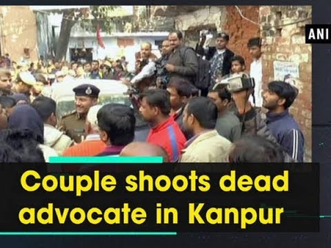 Couple shoots dead advocate in Kanpur - Uttar Pradesh News