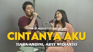 Download CINTANYA AKU - TIARA ANDINI, ARSY WIDIANTO [LIRIK] | cover by MILEA PUTI ft JAZZY SUAKA