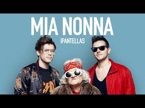 iPantellas - Mia Nonna(Official Video)