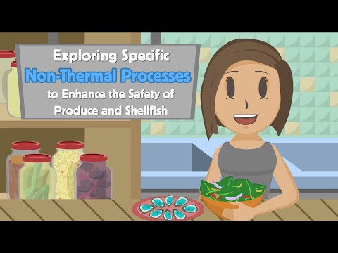 Exploring Specific Nonthermal Processes to Enhance the Safety of Produce and Shellfish