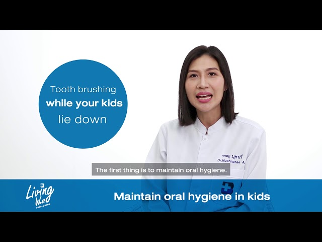 Living Well - Maintain oral hygiene in kids