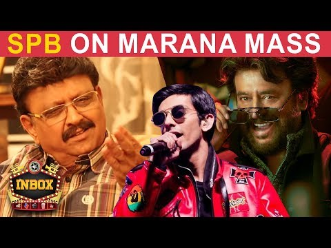 SPB is HAPPY about Petta's Marana Mass Song |Anirudh | Rajini | INBOX
