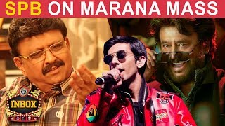 SPB is HAPPY about Petta's Marana Mass Song | Anirudh | Rajini | INBOX