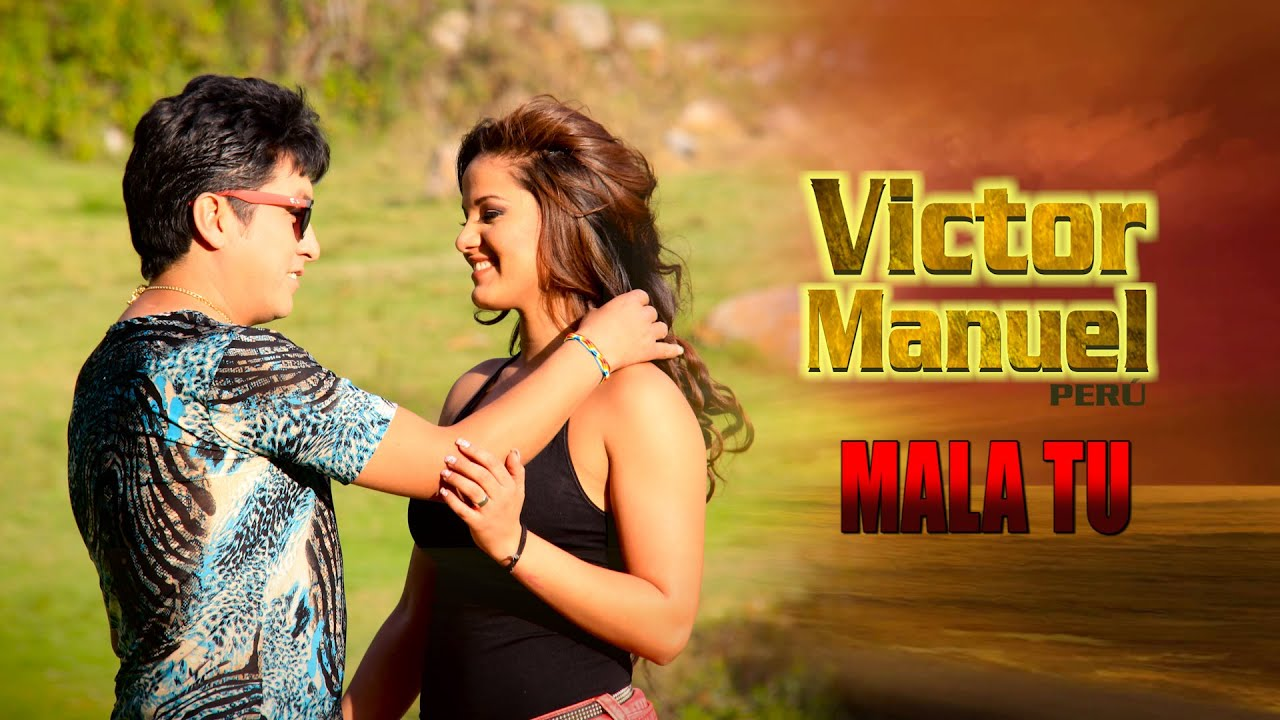 VICTOR MANUEL  -  MALA TU  (VIDEO CLIP OFICIAL 2016)