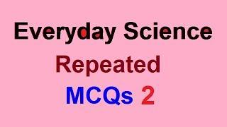 Everyday Science | FPSC PPSC NTS AD NAB IB ICS NDA