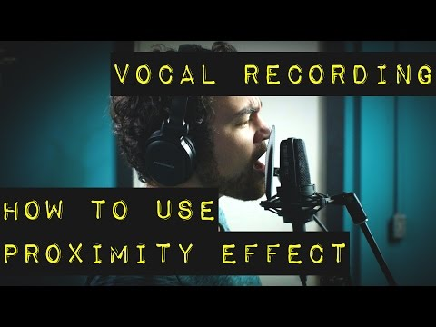 Vocal Recording - How to Use Proximity Effect on Vocals