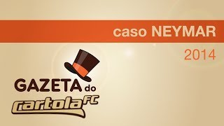 Gazeta do Cartola FC - Caso Neymar