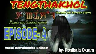Tengthakhol    Episode-4    Manipuri horror story