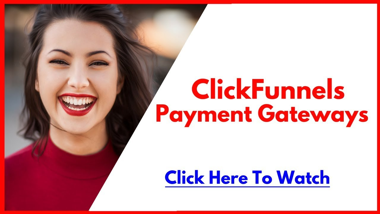 All about Clickfunnels Payment Gateways