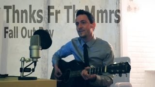 Thnks fr th mmrs - Fall Out Boy (Acoustic Cover by OmgImALion)