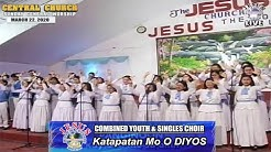 JMCIM | Katapatan Mo O DIYOS | Combined Youth & Singles Choir | March 22, 2020