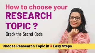 How to choose Research Topic | Crack the Secret Code
