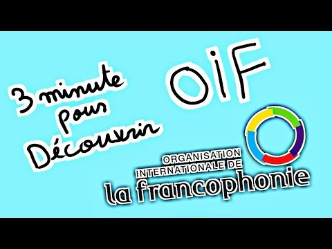 3 minute pour découvrir OIF :l'organisation internationale de la Francophonie