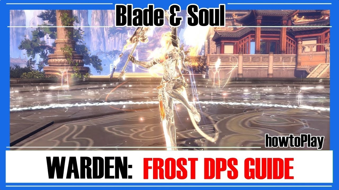 Blade & Soul - Warrior/Warden: Frost DPS Rotation [howtoPlay]