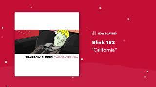 """Sparrow Sleeps: Blink 182 - """"California"""" Lullaby"""