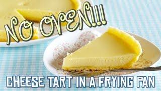 NO OVEN! Cheese Tart in a Frying Pan (Cup Measurements) - OCHIKERON - CREATE EAT HAPPY