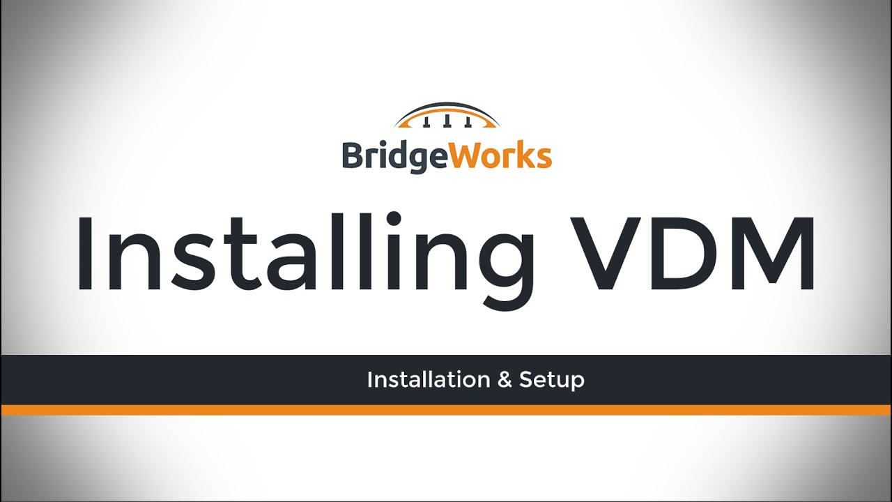 Install and Maintain VDM