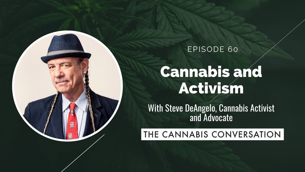 EPISODE #60 Cannabis and Activism with Steve DeAngelo, Cannabis Activist and Advocate