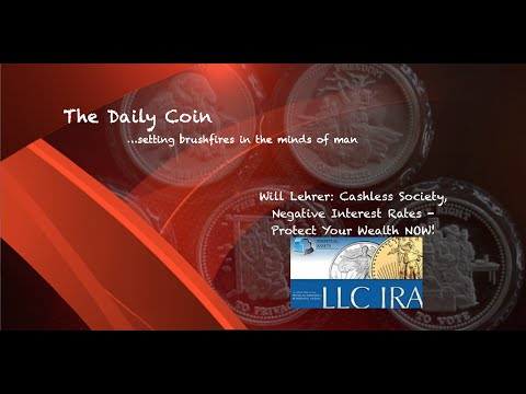 Will Lehr: Cashless Society, Negative Interest Rates - Protect Your Wealth NOW!